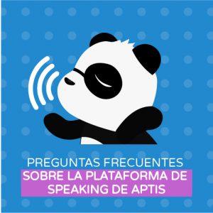 Preguntas Frecuentes sobre la plataforma de Speaking de APTIS